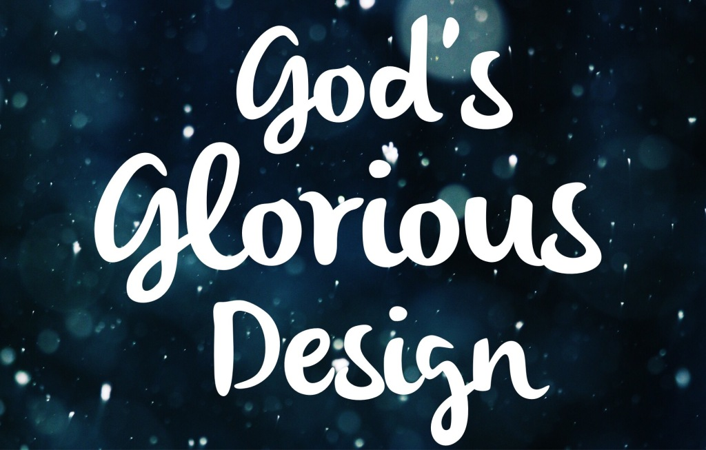 GodsGloriousDesign